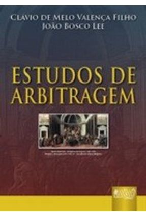 Estudos de Arbitragem - Lee,João Bosco Valença Filho,Clavio de Melo pdf epub
