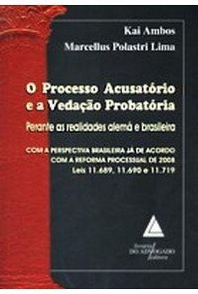 Processo Acusatório e a Vedação Probatória, o Perante as Realidades Alemã e Brasileira - Ambos,Kai Lima,Marcellus Polastri pdf epub