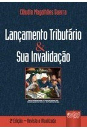Lançamento Tributário & Sua Invalidação - 2ª Ed. 2008 - Guerra,Cláudia Magalhães | Hoshan.org