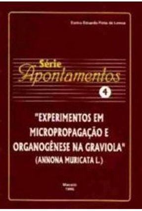 Série Apontamentos - N° 4 - Experimentos em Micropropagação e Orgonogênese na Graviola - Lemos ,Eurico Eduardo Pinto de   Hoshan.org