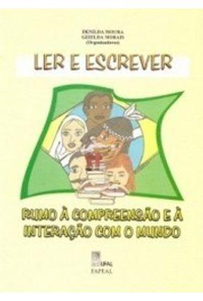 Ler e Escrever Rumo a Compreensão e a Interação e Mundo - Moura ,Denilda Morais ,Gizelda pdf epub