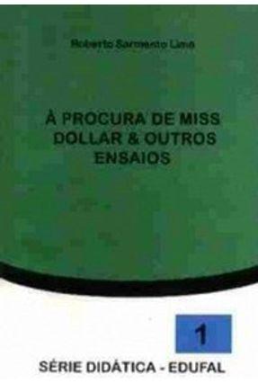 À Procura de Miss Dollar & Outros Ensaios - Lima ,Roberto Sarmento   Tagrny.org