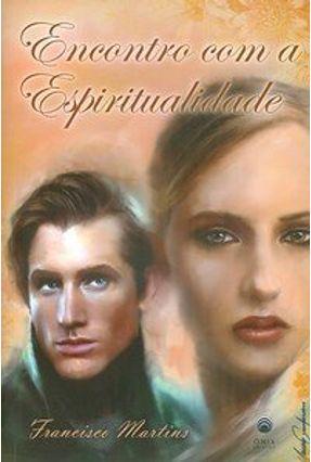 Encontro com a Espiritualidade - Martins,Francisco   Hoshan.org