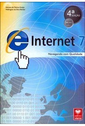 Internet 7 - Navegando com Qualidade - 4ª Ed. 2008 - Rehder,Wellington da Silva Araújo,Adriana de Fátima pdf epub