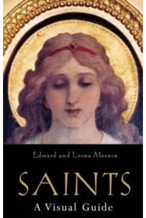 Saints - A Visual Guide - Mornin,Lorna Mornin,Edward pdf epub