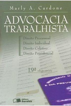 Edição antiga - Advocacia Trabalhista - 19ª Ed. 2009 - Cardone,Marly A. | Hoshan.org