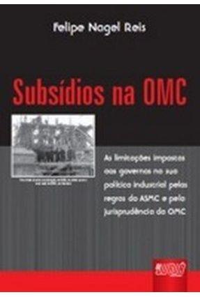 Subsídios na Omc - Reis,Felipe Nagel | Tagrny.org
