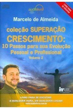 Crescimento - Vol. 2 - Col. Superação - Audiolivro - Almeida,Marcelo   Nisrs.org