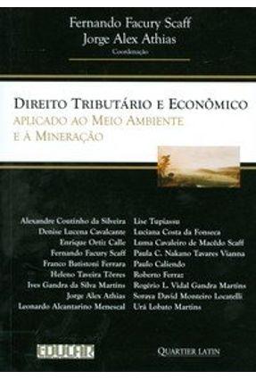 Direito Tributário e Econômico - Aplicado ao Meio Ambiente e À Mineração - Scaff,Fernando Facury | Hoshan.org