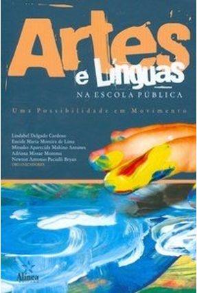 Artes e Línguas na Escola Pública - Uma Possibilidade em Movimento - Cardoso,Lindabel Delgado   Tagrny.org