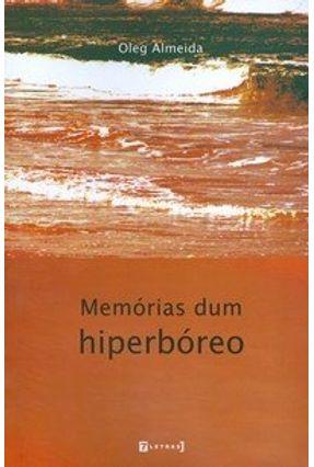 Memórias Dum Hiperbóreo - Almeida,Oleg pdf epub
