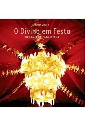 O Divino em Festa - São Luiz do Paraitinga - Vieira,Nana   Hoshan.org