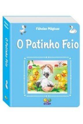 O Patinho Feio - Col. Fábulas Mágicas - Editora Todolivro | Nisrs.org