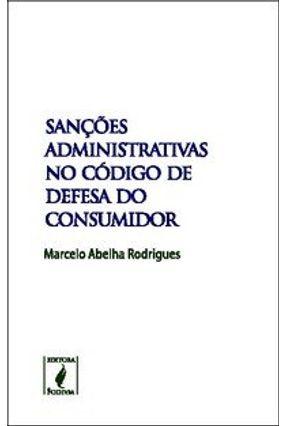 Sanções Administrativas no Código de Defesa do Consumidor - Rodrigues,Marcelo Abelha pdf epub