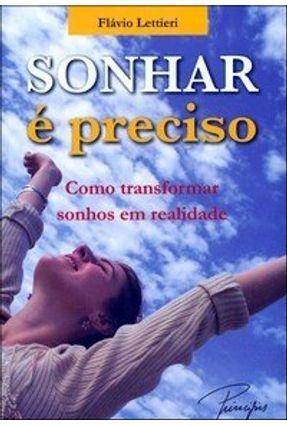 Sonhar É Preciso - Como Transformar Sonhos em Realidade - Lettieri,Flavio | Hoshan.org