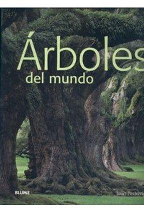Arboles Del Mundo - Petherick,Tom   Tagrny.org