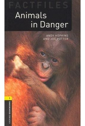 Animals In Danger - Oxford Bookworms Factfiles - Second Edition - A Hopkins J. Potter | Tagrny.org