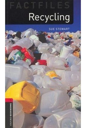 Recycling - Oxford Bookworms Factfiles - Second Edition - Sue Stewart   Tagrny.org