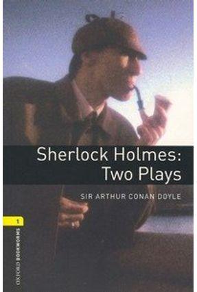 Sherlock Holmes: Two Plays (Oxford Bookworm Play 1) 2Ed - Doyle,Arthur Conan | Tagrny.org