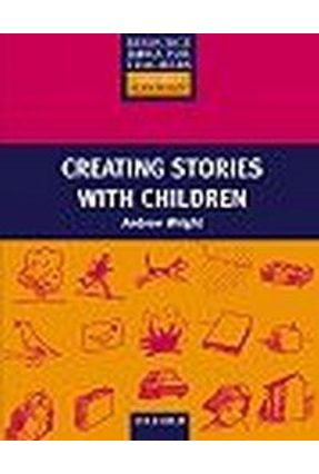 Creating Stories With Children - Wright,Andrew   Hoshan.org