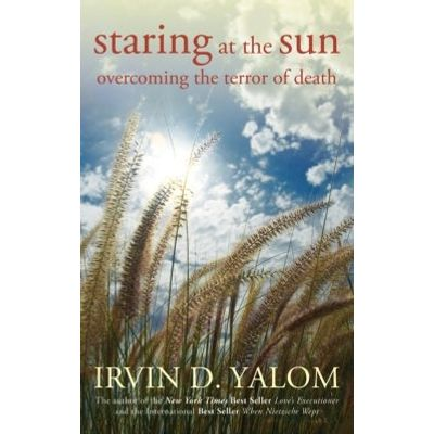 Staring at the Sun - Overcoming the Terror of Death