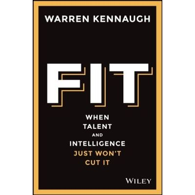 Fit - When Talent And Intelligence Just Won't Cut It