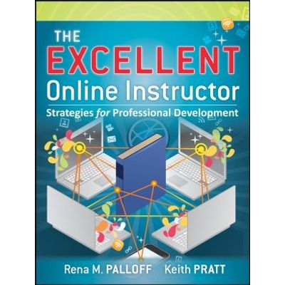The Excellent Online Instructor - Strategies for Professional Development