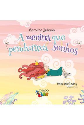 A Menina Que Pendurava Sonhos - Godoy,Vanessa Juliano,Carolina | Tagrny.org