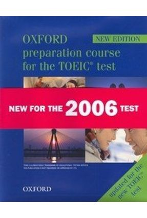 Oxford Preparation Course for the TOEIC Test - Practice Test 1 - Pack - new edition - Lougheed | Hoshan.org