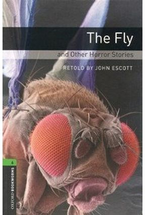 The Fly And Other Horror Stories ( Oxford Bookworm Library 6 ) 3 Ed. - Escott,John pdf epub