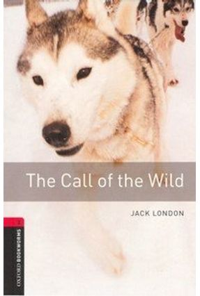 Call of the Wild. The (oxford Bookworm Library 3) 3ed - Jack London | Nisrs.org