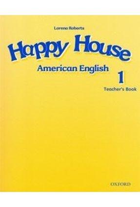 Happy House 1 American English Teacher's Book - Roberts,Lorena | Hoshan.org