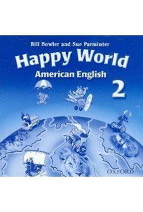 Happy World 2 American English Audio CD (2) - BOWLER Parminter | Tagrny.org