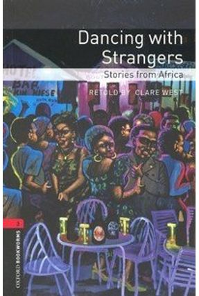 Dancing With Strangers (oxford Bookworm Library 3) - West,Clare | Hoshan.org