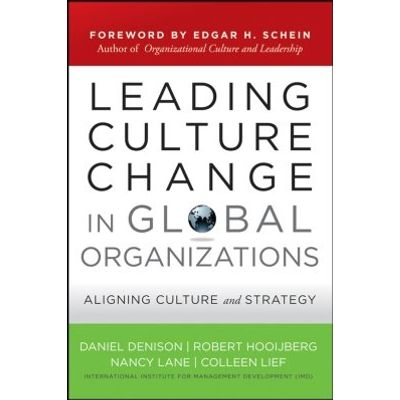 Leading Culture Change in Global Organizations - Aligning Culture and Strategy
