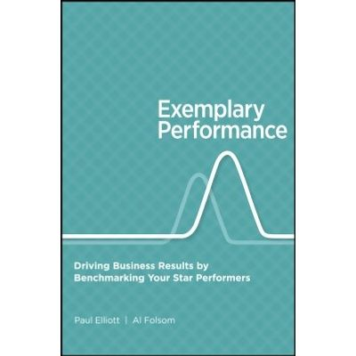 Exemplary Performance - Driving Business Results by Benchmarking Your Star Performers