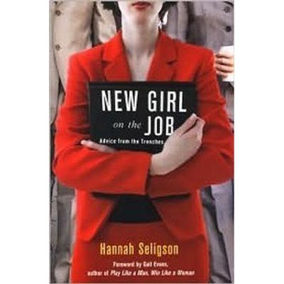 New Girl On the Job - Advice From the Trenches