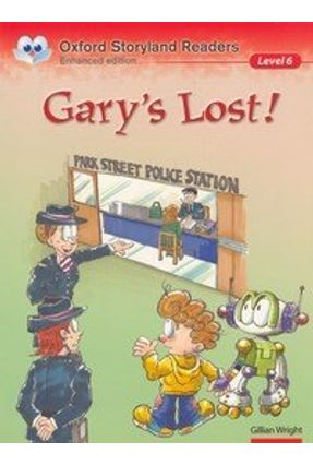 Gary's Lost! - Oxford Storyland Readers - Level 6 - Enhanced Edition - Wright,Gillian | Nisrs.org