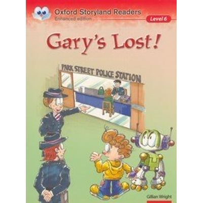 Gary's Lost! - Oxford Storyland Readers - Level 6 - Enhanced Edition