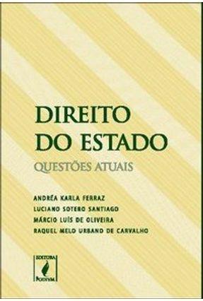 Direito do Estado - Quetões Atuais - Ferraz,Andrea Karla   Hoshan.org