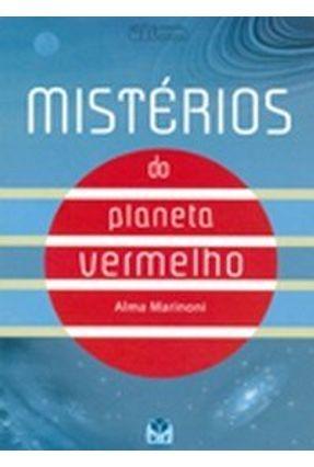 Mistérios do Planeta Vermelho - Marinoni,Alma | Hoshan.org
