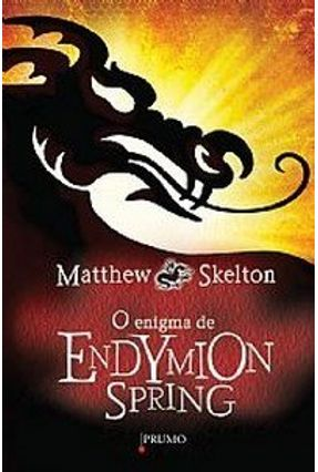 O Enigma de Endymion Spring - Skelton,Matthew pdf epub
