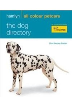 The Dog Directory - Facts , Figures And Profiles of Over 100 Breeds - Newkey-burden,Chas | Hoshan.org