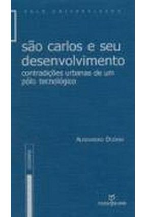 São Carlos e seu Desenvolvimento - Contradiçõees Urbanas de um Pólo Tecnológico - Dozena,Alessandro   Tagrny.org