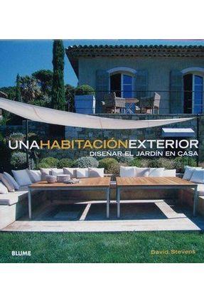 Una Habitación Exterior - Diseñar El Jardín En Casa - STEVENS ,DAVID pdf epub