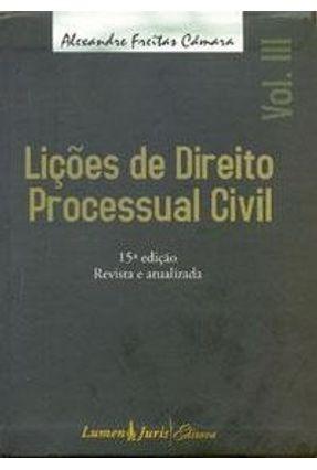 Lições de Direito Processual Civil - Vol. III - 15ª Edição 2009 - Camara,Alexandre Freitas | Hoshan.org