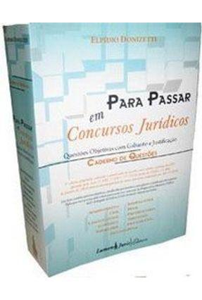 Para Passar Em Concursos Jurídicos - Questões Objetivas Com Gabarito e Justificação - 5ª Ed. - Nunes,Elpidio Donizetti | Tagrny.org
