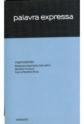 Palavra Expressa - Carvalho,Rosane Machado Silva,Carla Pereira Dudus,Gerson | Nisrs.org