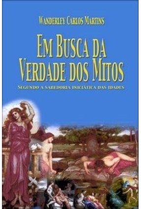 Em Busca da Verdade dos Mitos - Martins,Wanderley Carlos   Hoshan.org