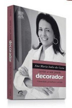 Ana Maria Índio da Costa - Cartas a um Jovem Decorador - Costa,Ana Maria Índio da pdf epub